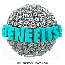 Benefits word in 3d letters on a ball or sphere illustrating the many rewards, bonuses or compensation for a job or product purchase