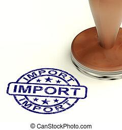 bens, selo, mostrando, mercadorias, importar, importação