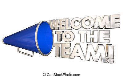 benvenuto, a, il, squadra, introduzione, onboarding, bullhorn, megafono, 3d, illustrazione