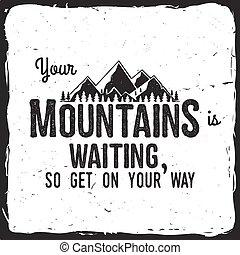 berg, bekommen, so, way., warten, dein
