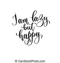 beschriftung, glücklich, aber, inschrift, hand, text, faule,...