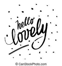 beschriftung, hand., geschrieben, phrase, hallo, lovely.