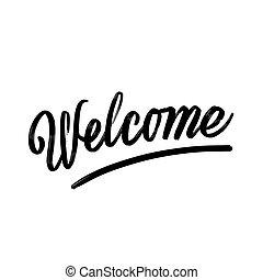 beschriftung, hand., herzlich willkommen, geschrieben, phrase