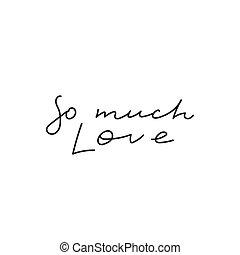 beschriftung, viel, so, liebe, notieren, kalligraphie