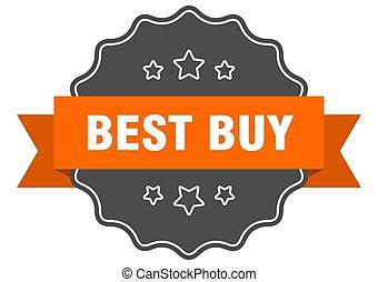 best buy isolated seal. best buy orange label. best buy