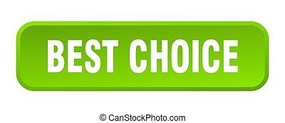 best choice button. best choice square 3d push button