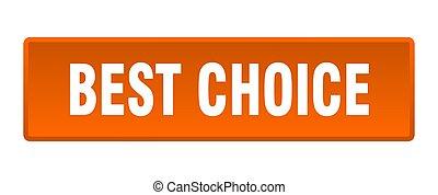 best choice button. best choice square orange push button