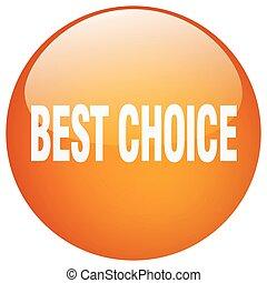 best choice orange round gel isolated push button