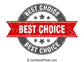 best choice round stamp with red ribbon. best choice