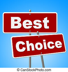 Best Choice Signs Means Number One And Alternative - Best ...