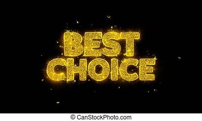 Best Choice Typography Written with Golden Particles Sparks...