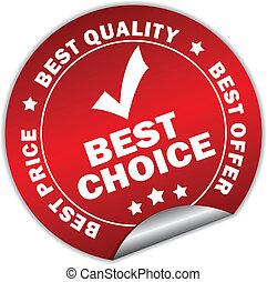 Best choice vector sticker - Vector best choice sticker over...