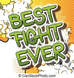 Best Fight Ever - Comic book word.