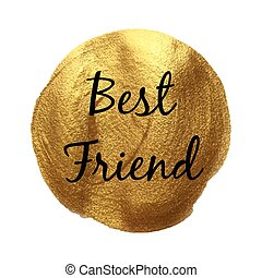 Best Friend vector quote hand drawn illustration card isolated word paint hand drawn gold