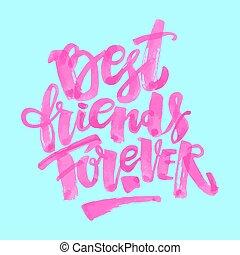 Best friends forever. Lettering motivation poster. Ink...