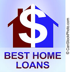 Best Home Loans Means Top Mortgages 3d Illustration