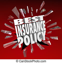 Best Insurance Policy words smashing through red glass to illustrate shopping for and comparing health care coverage plans