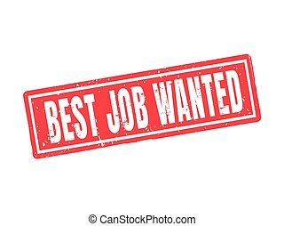 best job wanted red stamp style