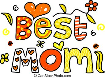 decorative ornamental whimsical text saying Best Mom