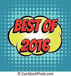 Best of 2016 comic book bubble text retro style