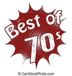 Best of 70's stamp - Grunge rubber stamp with the text Best...