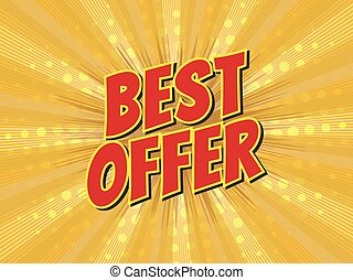 Best offer, wording in comic speech bubble on burst background