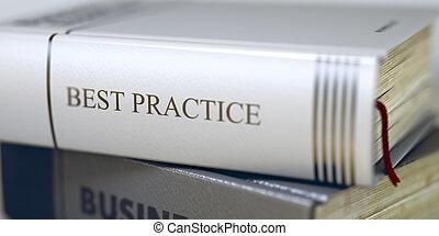 Best Practice - Business Book Title. 3D.