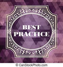 Best Practice. Vintage Background.