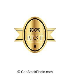 Best quality 100 percent guaranteed golden label