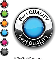 Best quality button.