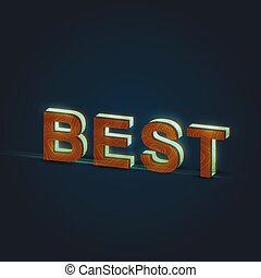'BEST' - Realistic illustration of a word made by wood and glowing glass, vector