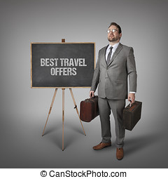 Best travel offers text on blackboard with businessman