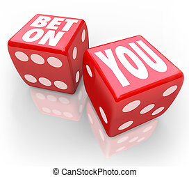 Bet On You Two Dice Self Confidence Follow Your Dreams - Bet...