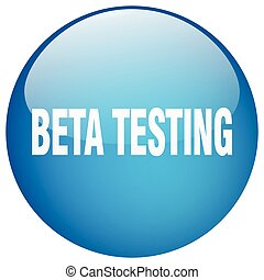 beta testing blue round gel isolated push button