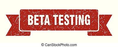 beta testing grunge ribbon. beta testing sign. beta testing...