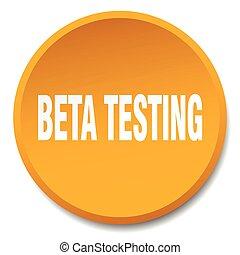 beta testing orange round flat isolated push button