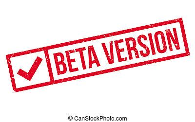 Beta version stamp. Grunge design with dust scratches....