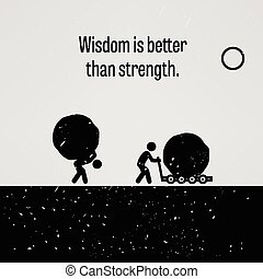beter, kracht, dan, wijsheid