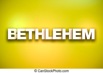 Bethlehem Theme Word Art on Colorful Background