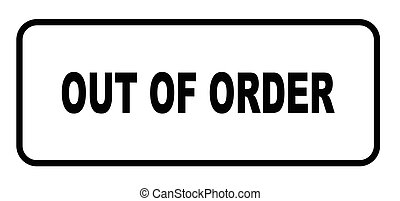 Out Of Order Clipart Und Stock Illustrationen 1 047 Out Of Order