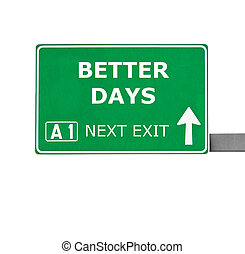 BETTER DAYS road sign isolated on white