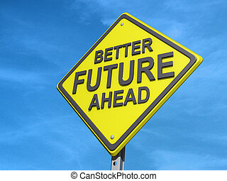 Better Future Ahead Yield Sign - A yield road sign with...