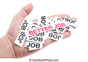 Better job, new job, top job - Male hand holding paper notes...