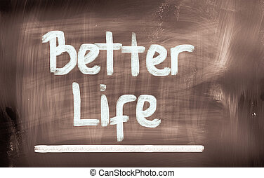 Better Life Concept