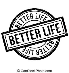 Better Life rubber stamp