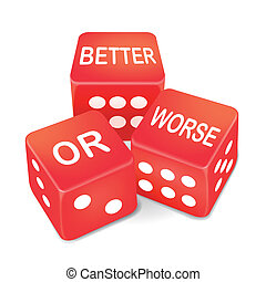 better or worse words on three red dice over white...