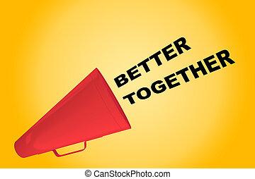 Better Together concept - 3D illustration of 'BETTER...