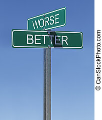 Better Worse Sign - Green Street Signs Better and Worse on...