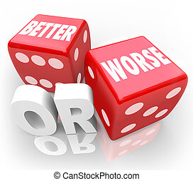 Better Worse Two Red Dice Words Improve Chance - Better Or...