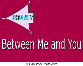 BMY abbreviation Between me and you displayed with text and symbolic pattern on educational background for thought prints.